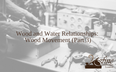 Wood and Water Relationships: Wood Movement (Part 3)