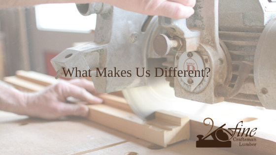 What Makes Fine Craftsman Lumber Different?
