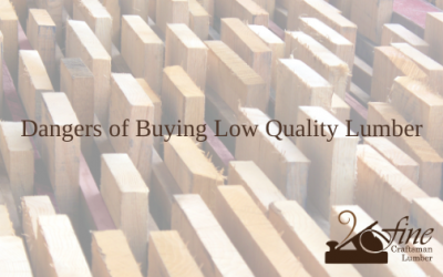 Dangers of Buying Low Quality Lumber (And How it Costs You)