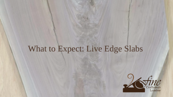 What to Expect: Fine Craftsman Lumber's Live Edge Slabs