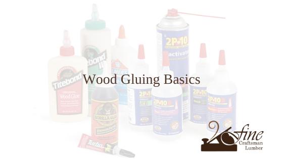 Wood Gluing Basics