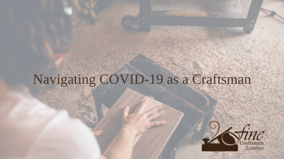 Navigating COVID-19 as a Craftsman
